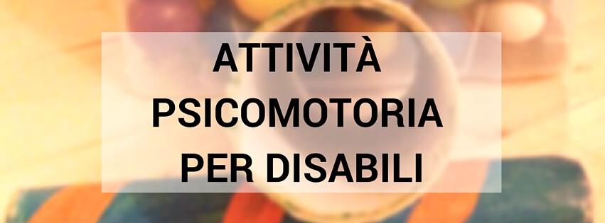 Corsi di Psicomotricità per Disabili a Forlì Cesena